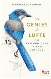 Die Genies der Lüfte - Die erstaunlichen Talente der Vögel