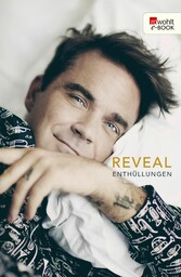 Reveal: Robbie Williams - Enthüllungen