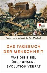 Das Tagebuch der Menschheit - Was die Bibel übe...