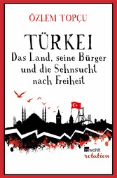 Türkei - Das Land, seine Bürger und die Sehnsuc...