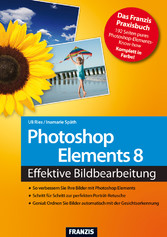 Photoshop Elements 8 - Effektive Bildbearbeitung