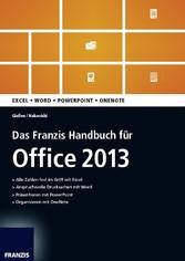 Das Franzis Handbuch für Office 2013 - Excel; Word; Powerpoint; Onenote