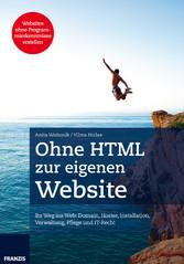 Ohne HTML zur eigenen Website - Ihr Weg ins Web...