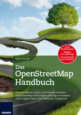 Das OpenStreetMap Handbuch - Kartenmaterial nut...