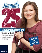 Hannahs 25 Raspberry Pi Server - Alles selbst i...