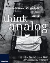 think analog - Die faszinierende Welt der analo...