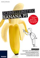 Schnelleinstieg Banana Pi - 160 Seiten Boards, ...