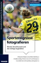 Foto Praxis Sportereignisse fotografieren - Ble...