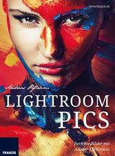 Lightroom Pics - Perfekte Bilder mit Adobe® Lig...