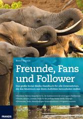 Freunde, Fans und Follower - Das große Social-M...