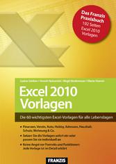 Excel 2010 Vorlagen - Die 60 wichtigsten Excel-Vorlagen für alle Lebenslagen