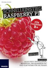 Schnelleinstieg Raspberry Pi - Alles drin: Inst...