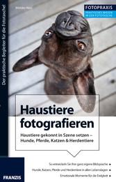 Foto Praxis Haustiere fotografieren - Der prakt...