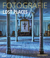 Fotografie Lost Places - Fotografische Abenteue...