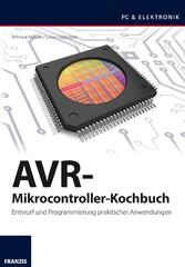 AVR-Mikrocontroller-Kochbuch - Entwurf und Prog...