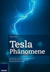 Tesla Phänomene - Hochstrom- und Solid-State-Te...