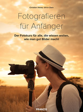 Fotografie für Anfänger - Der Fotokurs für alle...