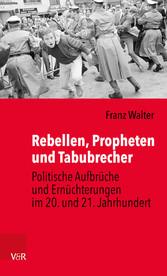 Rebellen, Propheten und Tabubrecher - Politisch...