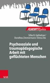 Psychosoziale und traumapädagogische Arbeit mit...