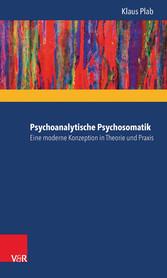Psychoanalytische Psychosomatik - eine moderne ...