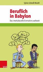 Beruflich in Babylon - Das interkulturelle Einm...