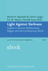 Light Against Darkness - Dualism in Ancient Mediterranean Religion and the Contemporary World