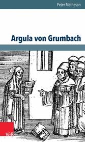 Argula von Grumbach - Eine Biographie