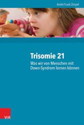 Trisomie 21 - Was wir von Menschen mit Down-Syndrom lernen können - 2000 Personen und ihre neuropsychologischen Befunde