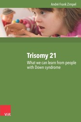 Trisomy 21 - What we can learn from people with...