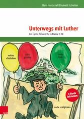 Unterwegs mit Luther - Ein Comic für den RU in Klasse 7-10