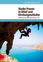 Starke Frauen in Bibel und Kirchengeschichte - ...