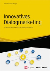 Innovatives Dialogmarketing - Praxishandbuch fü...