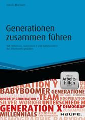 Generationen zusammen führen - Mit Millennials,...