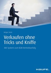 Verkaufen ohne Tricks und Kniffe - Mit System z...