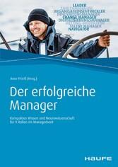 Der erfolgreiche Manager - Kompaktes Wissen und...