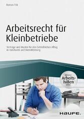 Arbeitsrecht für Kleinbetriebe - inkl. Arbeitsh...