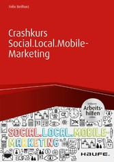 Crashkurs Social.Local.Mobile-Marketing inkl. A...