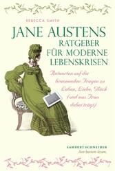 Jane Austens Ratgeber für moderne Lebenskrisen ...