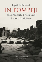 In Pompeji - Was Mozart, Twain und Renoir faszi...