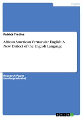 African American Vernacular English: A New Dialect of the English Language