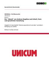 Der Abend von Andreas Gryphius nach Inhalt, Form und sprachlicher Gestaltung - Vergleich mit dem Gedicht Dämmrung senkte sich von oben von Johann Wolfgang von Goethe