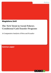 The New Trend in Social Policies. Conditional Cash Transfer Programs - A Comparative Analysis of Peru and Ecuador