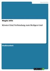 Kloster Ettal. Verbindung zum Heiligen Gral