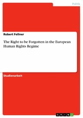 The Right to be Forgotten in the European Human...