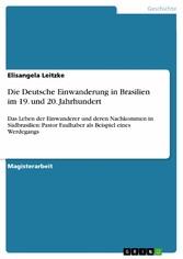 Die Deutsche Einwanderung in Brasilien im 19. u...