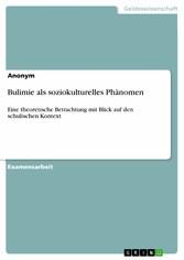 Bulimie als soziokulturelles Phänomen - Eine th...