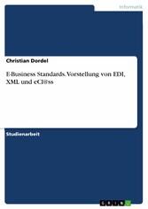 E-Business Standards. Vorstellung von EDI, XML ...