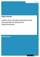 Anders Zorn und Max Liebermann. Eine Freundscha...