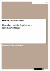 Handelsrechtliche Aspekte des Franchisevertrages
