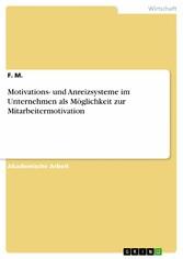 Motivations- und Anreizsysteme im Unternehmen a...